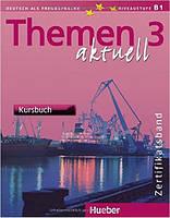 Themen aktuell 3 Kursbuch und Arbeitsbuch. Alle Lektionen, Zertifikatsband – Paket (учебник+тетрадь)
