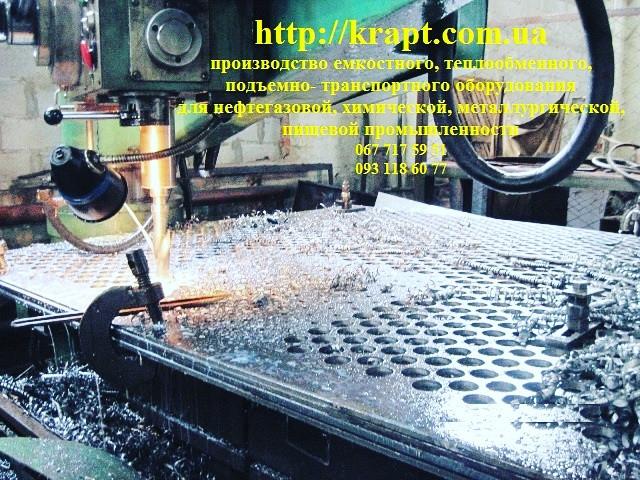 Металлообработка, различной сложности - КРАПТ  компания производитель- емкостное, резервуарное, теплообменное оборудование  в Житомирской области