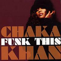 Музыкальный сд диск CHAKA KHAN Funk this (2007) (audio cd)
