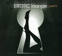 Музичний сд диск EROTIC LOUNGE part IV (2012) (audio cd)