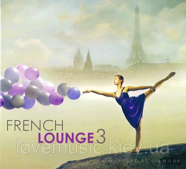 Музичний сд диск FRENCH LOUNGE 3 (2012) (audio cd)