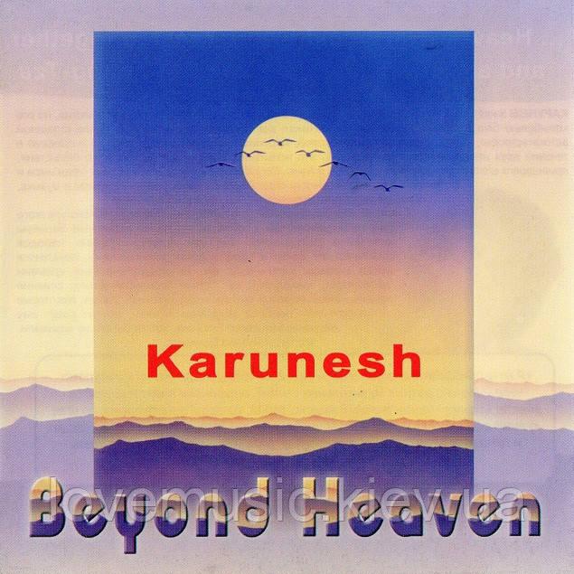 Музичний сд диск KARUNESH Beyond heaven (2004) (audio cd)