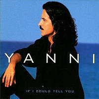 Музичний сд диск YANNI If I could tell you (2000) (audio cd)