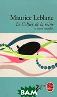 Maurice Leblanc Le Collier de la reine - Et autres nouvelles