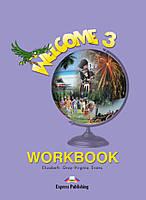 Welcome 3 Workbook (рабочая тетрадь по английскому языку)