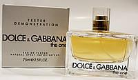 Парфюмированая вода женская  Dolce&Gabbana The One 75 ml(tester)(дольче габана тестер)