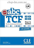 ABC TCF Pour le Québeс+CD audio (учебник по французскому языку для подготовки к экзаменам с диском и ответами)
