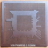 BGA трафарет 0,6mm VIA P4M898