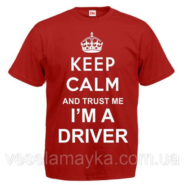 "Футболка ""Keep Calm and trust me I'm a driver"""