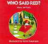 Who said red? by Mary Serfozo
