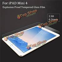 Для iPad mini 4 2.5D защита экрана 0.26мм Tablet закаленного стекла охранять защитную пленку