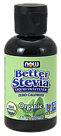 Стевия, Organic Better Stevia, Liquid Sweetener, Now Foods, Нау Фудз, 60 мл