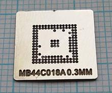 Трафарет BGA MB44C018A, шар 0,3 мм