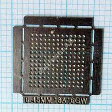 Трафарет BGA 18A16GW, шар 0,45 мм