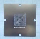 Трафарет BGA ATI RS800ME/RS600ME, 90*90 мм, фото 2