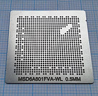 Трафарет BGA MSD6A801FVA-WL, шар 0,5 мм