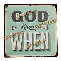 Бог знает олова знак старинных металлическую табличку декор плакат паб в стены дома