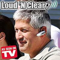 Слуховой аппарат Loud 'n Clear – удобное решение Ваших проблем