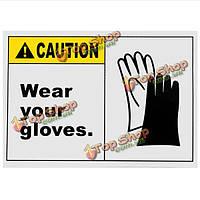 Предупреждающие о 130x90mm безопасности вывесок предупреждают знаки носить перчатки