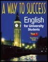 ТУЧИНА Н., ЗАЙЦЕВА Н. и др. A way to success: English for university student's. Year 1 (teacher's bo