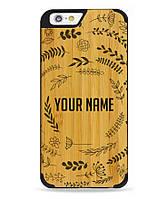 """Деревянный чехол с гравировкой для Apple iPhone 6 """"Именной"""""""