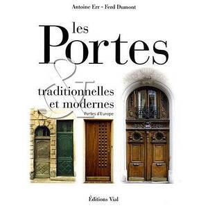 Архитектура в деталях. Les Portes Traditionnelles et Modernes. Portes d'Europe.