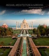 Ландшафтний дизайн. Mughal Architecture and Gardens. Автор: George Mitchell, Amit Pasricha