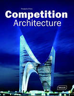 Competition Architectur. Конкурсная архитектура. Автор: Frederik Prinz