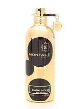 Montale Dark Aoud парфюмированная вода 100 ml. (Монталь Дарк Ауд), фото 3