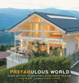 Дизайн интерьеров. Prefabulous World: Energy-Efficient And Sustainable Homes.