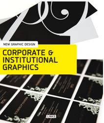 Графический дизайн. New graphic design: corporate & institutiona.