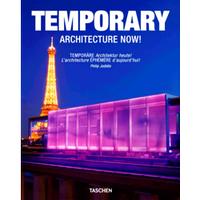 TEMPORARY ARCHITECTURE NOW! Philip Jodidio