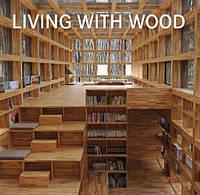 Living with wood. Деревянные дома