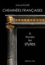 Cheminees francaises. A travers les styles. Французские камины