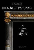 Элементы дизайна. Cheminees francaises. A travers les styles.