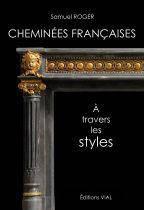 Cheminees francaises. A travers les styles. Французские камины