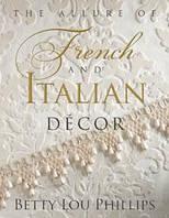 Дизайн интерьеров. The Allure of French and Italian Design.