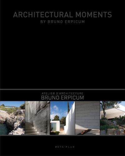 Частная архитектура. Architectural Moments by Bruno Erpicum.