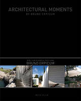 Architectural Moments by Bruno Erpicum.