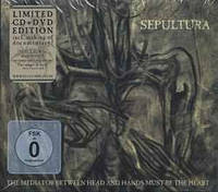 CD 'Sepultura -2013- The Mediator Between Head And Hands Must Be The Heart'