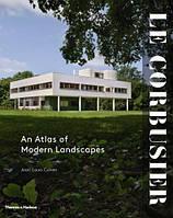 Le Corbusier: an atlas of modern landscapes. Ле Корбюзье: атлас современных ландшафтов