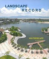 Landscape record: waterscape planning and design. Прибрежный ландшафт: планирование и дизайн