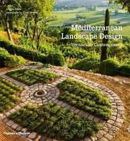 Mediterranean Landscape Design: Vernacular Contemporar. Средиземноморский ландшафтный дизайн. Автор: Louisa J