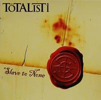 CD 'Totalisti -2005- Slave To None'