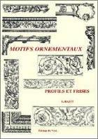 Motifs ornementaux: profils et frises/ декоративные мотивы: профили и фризы