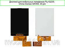 Дисплей для Fly iQ235 Uno/ China-Gionee GN100  45 pin
