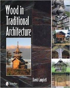 Wood in Traditional Architecture. Дерево в традиционной  архитектуре