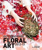 International Floral Art 2012-2013.