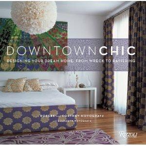Дизайн интерьеров. Downtown Chic: Designing Your Dream Home. Городской шик: планирование дома вашей мечты