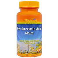 Thompson, Hyaluronic Acid - MSM, 30 капс Гиалуроновая кислота